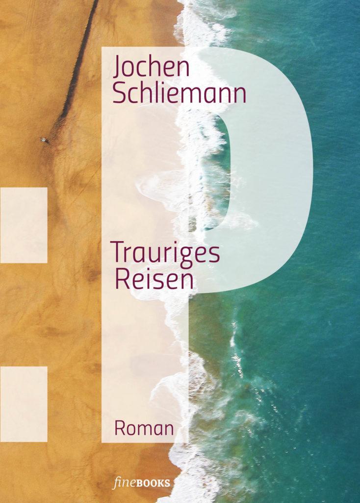 Jochen Schliemann, P - trauriges Reisen, Buch, Roman